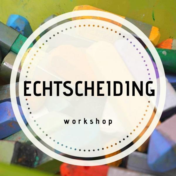 Workshop Echtscheiding